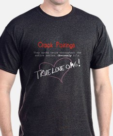 Crack Pairing = True Love T-Shirt