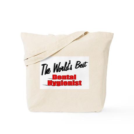"""The World's Best Dental Hygienist"" Tote Bag"