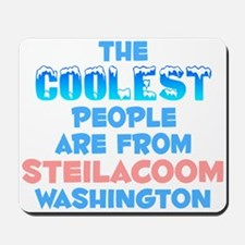 Coolest: Steilacoom, WA Mousepad