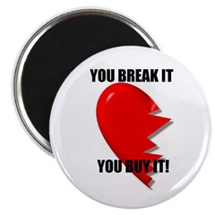 "YOU BREAK IT YOU BUY IT 2.25"" Magnet (10 pack)"