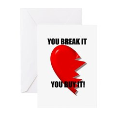 YOU BREAK IT YOU BUY IT Greeting Cards (Package of