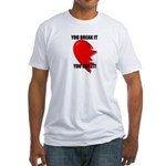 YOU BREAK IT YOU BUY IT Fitted T-Shirt