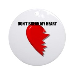 DONT BREAK MY HEART Keepsake (Round)