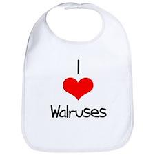 I Love (heart) Walruses Bib