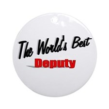 """The World's Best Deputy"" Ornament (Round)"