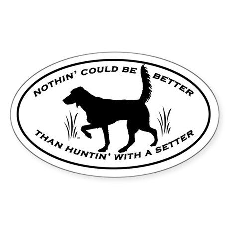 Huntin' With A Setter decal Sticker (Oval)