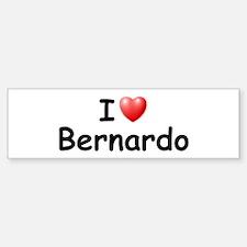 I Love Bernardo (Black) Bumper Bumper Bumper Sticker