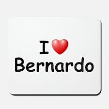 I Love Bernardo (Black) Mousepad