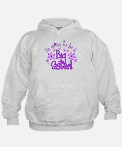 I'm Going To Be a Big Sister Hoodie