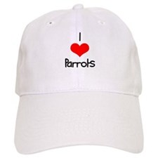 I Love (heart) Parrots Baseball Cap