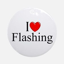 """I Love (Heart) Flashing"" Ornament (Round)"