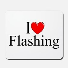 """I Love (Heart) Flashing"" Mousepad"