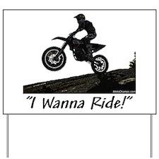 """""""I Wanna Ride!"""" Yard Sign"""