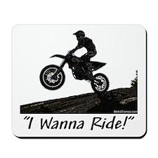 """I Wanna Ride!"" Mousepad"