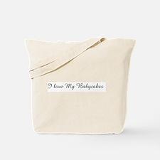 I love My Babycakes   Tote Bag