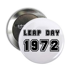 """LEAP DAY 1972 2.25"""" Button"""