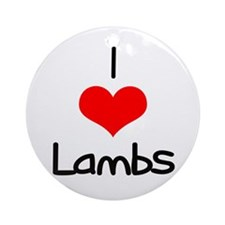 I Love (heart) Lambs Ornament (Round)