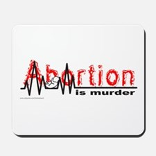 ABORTION IS MURDER Mousepad