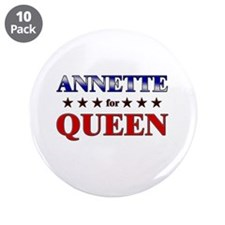 "ANNETTE for queen 3.5"" Button (10 pack)"