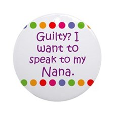 Guilty? I want to speak to my Ornament (Round)