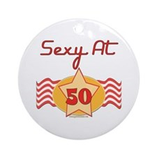 Sexy At 50 Ornament (Round)