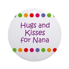 Hugs and Kisses for Nana Ornament (Round)