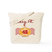 Sexy At 48 Tote Bag