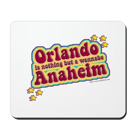 Anahiem not Orlando Mousepad