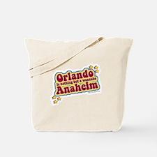 Anahiem not Orlando Tote Bag