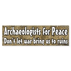 Archaeologists for Peace bumper sticker
