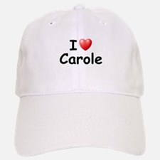 I Love Carole (Black) Baseball Baseball Cap
