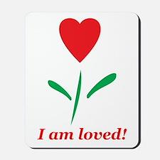 """I am Loved"" Mousepad"