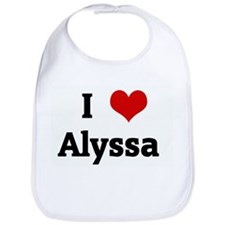 I Love Alyssa  Bib