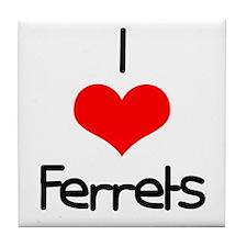 I Love (heart) Ferrets Tile Coaster