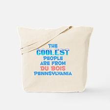 Coolest: Du Bois, PA Tote Bag