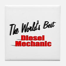 """""""The World's Best Diesel Mechanic"""" Tile Coaster"""
