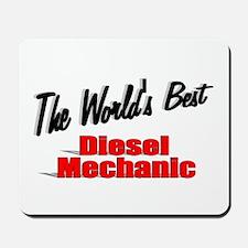 """The World's Best Diesel Mechanic"" Mousepad"