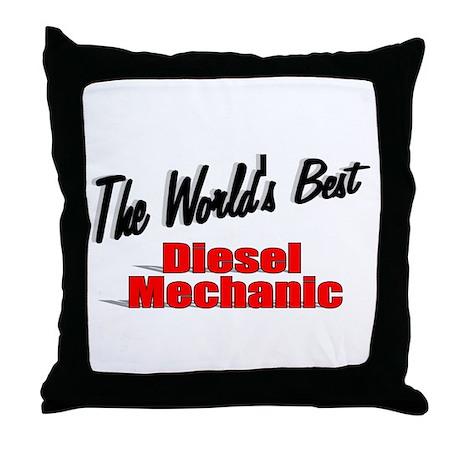 """""""The World's Best Diesel Mechanic"""" Throw Pillow"""