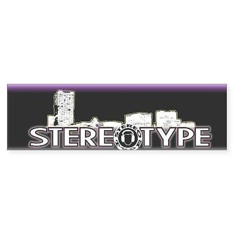 Stereotype Bumper Sticker