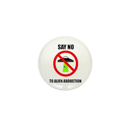 'say no to alien abduction' Mini Button