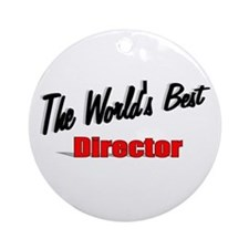 """The World's Best Director"" Ornament (Round)"