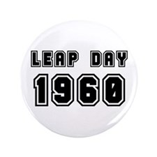"""LEAP DAY 1960 3.5"""" Button"""