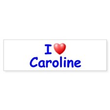 I Love Caroline (Blue) Bumper Car Sticker