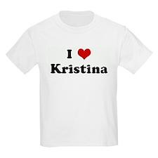 I Love Kristina T-Shirt