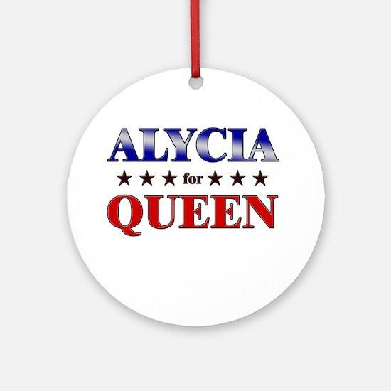 ALYCIA for queen Ornament (Round)