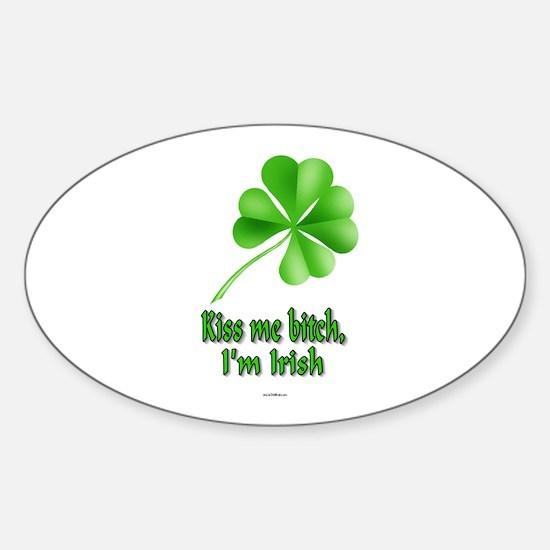 Kiss Me Bitch, I'm Irish Oval Decal
