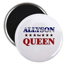 ALLYSON for queen Magnet