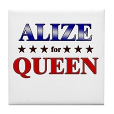 ALIZE for queen Tile Coaster