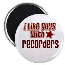 I like guys with Recorders Magnet