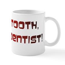 Save a tooth Mug